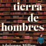 En tierra de hombres – Adrienne Miller | Descargar PDF