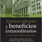 Acciones ordinarias y beneficios extraordinarios – Philip A. Fisher | Descargar PDF