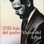 El hijo del padre – Víctor del Árbol | Descargar PDF
