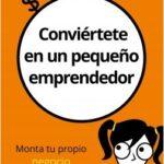 Conviértete en un pequeño emprendedor – Adam Toren,Mattheu Toren | Descargar PDF