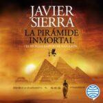 La pirámide inmortal – Javier Sierra | Descargar PDF