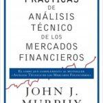 Prácticas de disección técnico de los mercados financieros – John J. Murphy | Descargar PDF