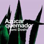 Azúcar hasta las narices – Avni Doshi | Descargar PDF