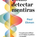 Cómo detectar mentiras – Paul Ekman | Descargar PDF