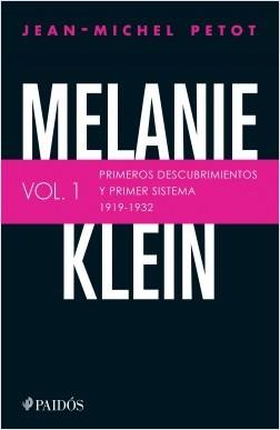 Melanie Klein. Primeros descubrimientos y primer sistema 1919-1932. - Jean-Michel Petot | Planeta de Libros