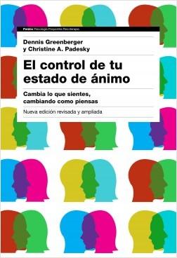 El control de tu estado de ánimo. 2ª edición - Dennis Greenberger,Christine A. Padesky   Planeta de Libros