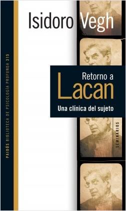 Retorno a Lacan. - Vegh, Isidoro | Planeta de Libros