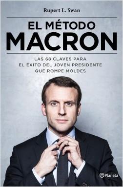El método Macron - Rupert L. Swan | Planeta de Libros