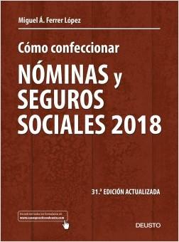 Cómo confeccionar nóminas y seguros sociales 2018 - Miguel Ángel Ferrer López | Planeta de Libros