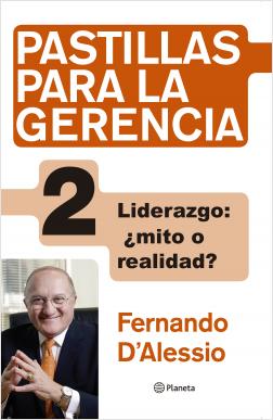 Pastillas para la gerencia 2 - Fernando D'Alessio | Planeta de Libros