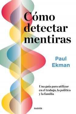 Cómo detectar mentiras - Paul Ekman | Planeta de Libros