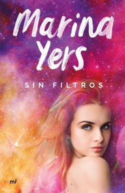 Sin filtros - Marina Yers   Planeta de Libros