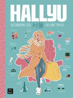Hallyu. Descubriendo Seúl con Judit Mallol - Judit Mallol | Planeta de Libros