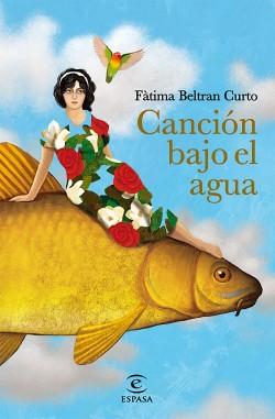 Canción bajo el agua - Fàtima Beltran Curto   Planeta de Libros