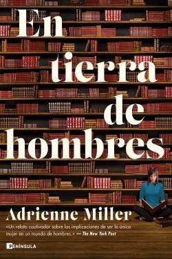 En tierra de hombres - Adrienne Miller | Planeta de Libros