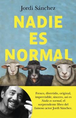 Nadie es normal - Jordi Sánchez Zaragoza | Planeta de Libros