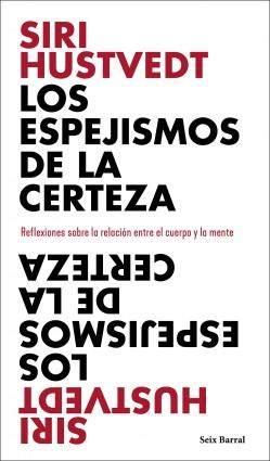 Los espejismos de la certeza - Siri Hustvedt | Planeta de Libros
