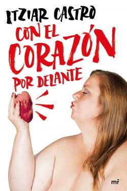 Con el corazón por delante - Itziar Castro | Planeta de Libros