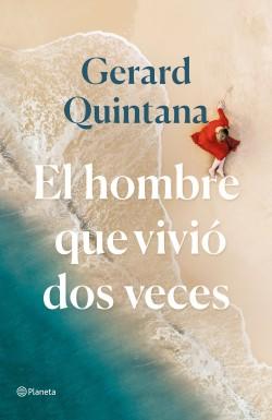 El hombre que vivió dos veces - Gerard Quintana | Planeta de Libros