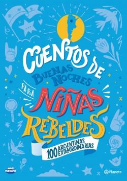 Cuentos de buenas noches para niñas rebeldes-Ed. Argentina - Niñas Rebeldes | Planeta de Libros