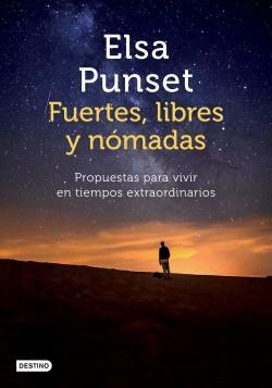Fuertes, libres y nómadas - Elsa Punset | Planeta de Libros