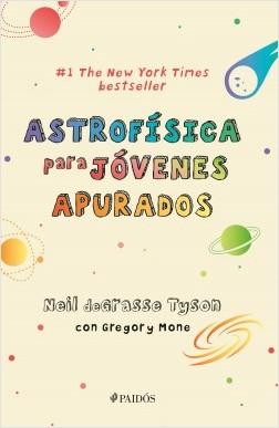 Astrofísica para jóvenes apurados - Neil deGrasse Tyson,Gregory Mone | Planeta de Libros