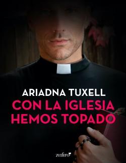 Con la iglesia hemos topado - Ariadna Tuxell | Planeta de Libros