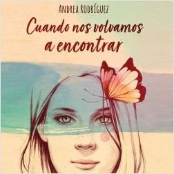 Cuando nos volvamos a encontrar - Andrea Rodríguez | Planeta de Libros