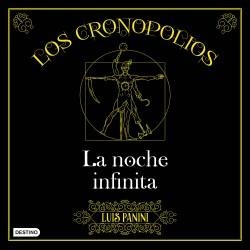 Los Cronopolios 3. La noche infinita - Luis Panini | Planeta de Libros