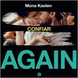 Confiar (Serie Again 2) - Mona Kasten | Planeta de Libros