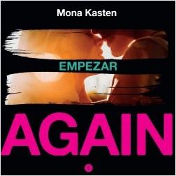 Empezar (Serie Again 1) - Mona Kasten   Planeta de Libros