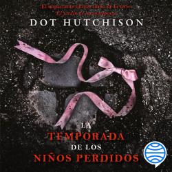 La temporada de los niños perdidos – Dot Hutchison   Descargar PDF