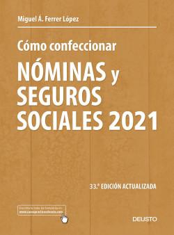 Cómo confeccionar nóminas y seguros sociales 2021 – Miguel Serafín Ferrer López   Descargar PDF