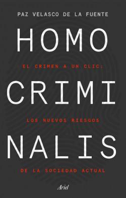 Homo criminalis – Paz Velasco de la Fuente   Descargar PDF