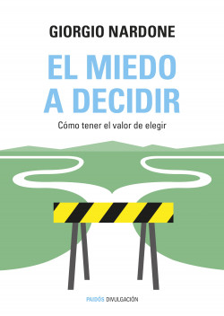El miedo a decidir - Giorgio Nardone   Planeta de Libros