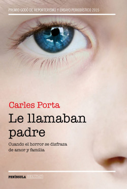Le llamaban padre - Carles Porta | Planeta de Libros