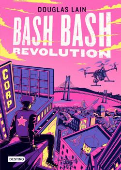 Bash Bash Revolution - Douglas Lain | Planeta de Libros