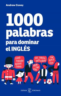 1000 palabras para dominar el inglés - Andrew Coney | Planeta de Libros