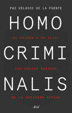 Homo criminalis - Paz Velasco de la Fuente   Planeta de Libros
