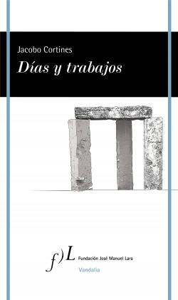 Días y trabajos - Jacobo Cortines | Planeta de Libros