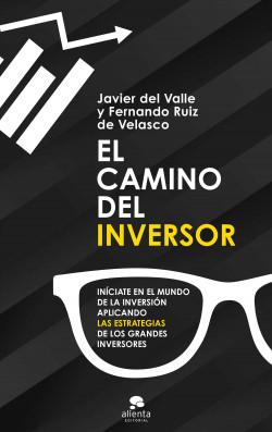 El camino del inversor - Javier del Valle y Fernando Ruiz de Velasco   Planeta de Libros