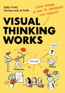 Visual Thinking Works - Rafa Vivas,Puño   Planeta de Libros