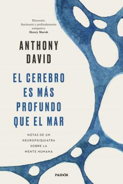 El cerebro es más profundo que el mar - Anthony David | Planeta de Libros