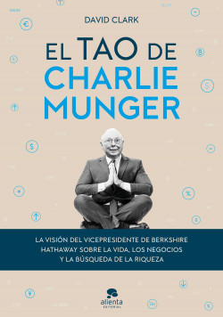 El tao de Charlie Munger - David Clark | Planeta de Libros