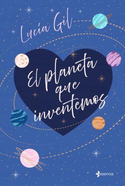 El planeta que inventemos - Lucía Gil   Planeta de Libros