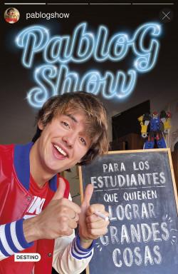 Para los estudiantes que quieren lograr grandes cosas - Pablo G. Show   Planeta de Libros