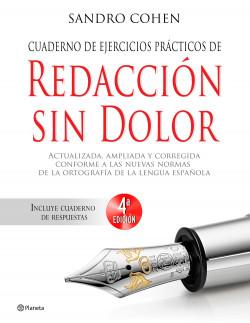 Cuaderno de ejercicios prácticos de Redacción sin dolor - Sandro Cohen | Planeta de Libros