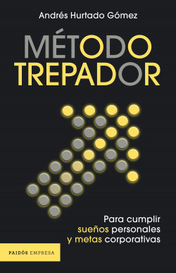 Método trepador - Andrés Hurtado Gómez   Planeta de Libros