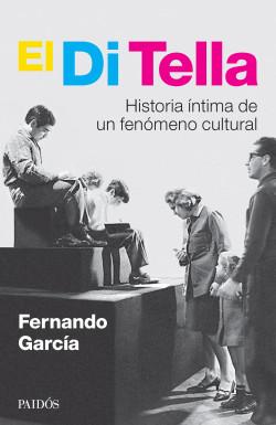 El Di Tella - Fernando García   Planeta de Libros