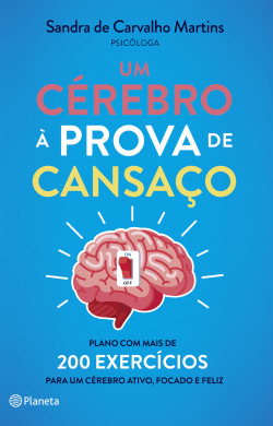 Um Cérebro à prova de Cansaço - Sandra de Carvalho Martins | Planeta de Libros